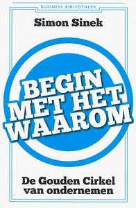 Boeken-tip waarmee je deelnemers en opdrachtgevers weet te verleiden: Begin met het Waarom van Simon Sinek!