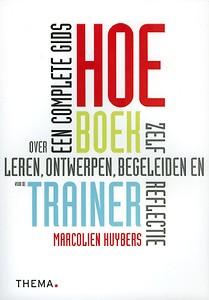 Boeken-tip voor het ontwerp van je training/workshop: Hoe boek voor trainers van Marcolien Huybers!