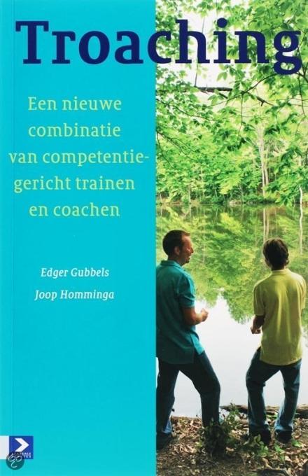 Boekentip voor trainers/workshopleiders: Troaching van Gubbels en Homminga!