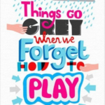 things_go_grey_when_we_forget_how_to_play