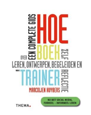 Boekentip voor het begeleiden van groepen: Het Hoe-boek voor de trainer van Marcolien Huybers!