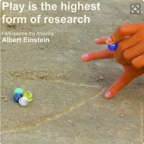 play_is_the_highest_form_of_research