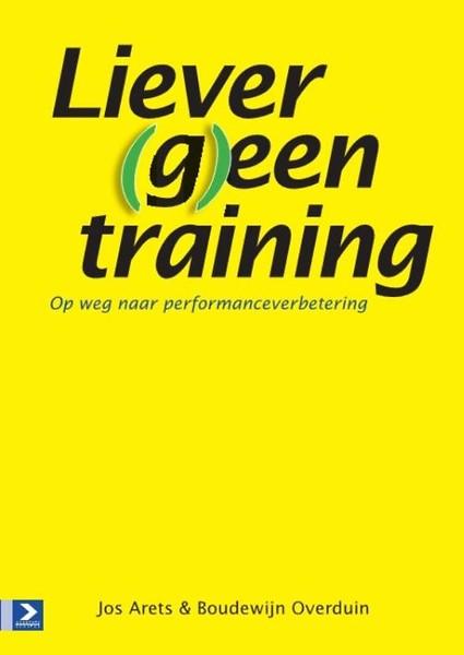 Boeken-tip: Liever (g)een training van Jos Arets en Boudewijn Overduin